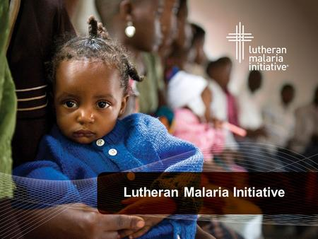 Lutheran Malaria Initiative. What is malaria? Transmitted from person to person through the bite of a MOSQUITO Life-threatening DISEASE Caused by a PARASITE.