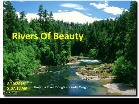 Umpqua River, Douglas County, Oregon 8/10/2015 2:08:55 AM Rivers Of Beauty.