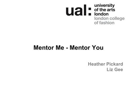 Mentor Me - Mentor You Heather Pickard Liz Gee. What we wanted to do …. Design a peer to peer mentoring scheme as part of the scheduled extra curricular.