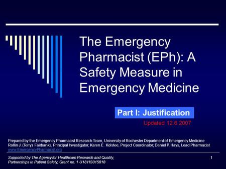 1 The Emergency Pharmacist (EPh): A Safety Measure in Emergency Medicine Part I: Justification Supported by The Agency for Healthcare Research and Quality,