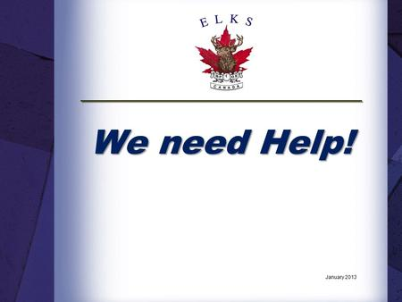 We need Help! January 2013. Introduction. The National Member Services Committee has developed a series of National Education Seminars to help our Lodges.