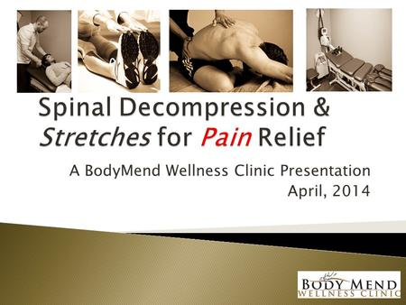 A BodyMend Wellness Clinic Presentation April, 2014.