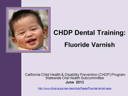 CHDP Dental Training: Fluoride Varnish