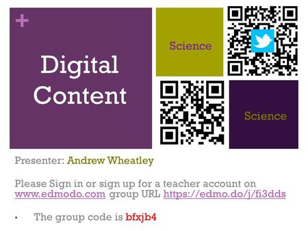 + Digital Content Presenter: Andrew Wheatley Please Sign in or sign up for a teacher account on  group URL https://edmo.do/j/fi3dds
