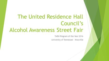 The United Residence Hall Council's Alcohol Awareness Street Fair TARH Program of the Year 2016 University of Tennessee - Knoxville.