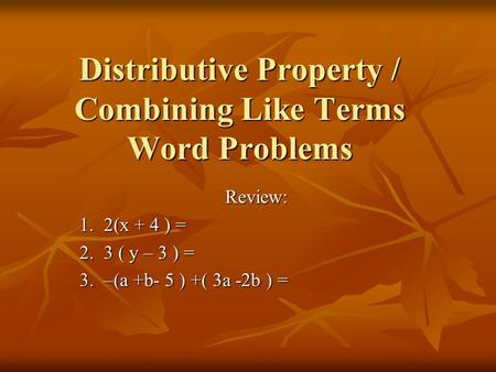 Distributive Property / Combining Like Terms Word Problems