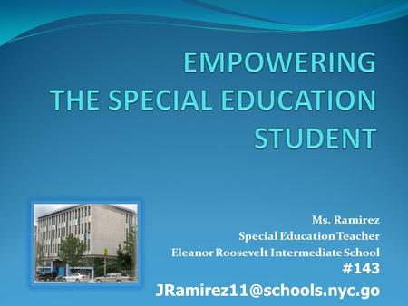 Ms. Ramirez Special Education Teacher Eleanor Roosevelt Intermediate School #143 v.