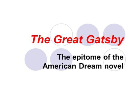 The Great Gatsby The epitome of the American Dream novel.