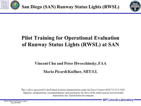 MIT Lincoln Laboratory RWSL OpEval PilotTraining, page 1 Aug 2006 MPK Pilot Training for Operational Evaluation of Runway Status Lights (RWSL) at SAN Vincent.