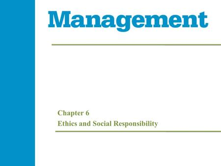 Chapter 6 Ethics and Social Responsibility