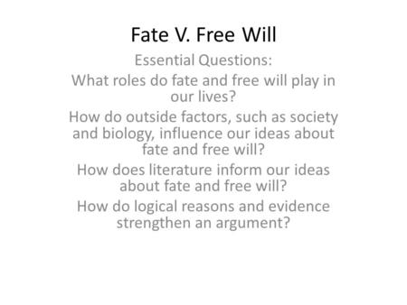 Fate V. Free Will Essential Questions: