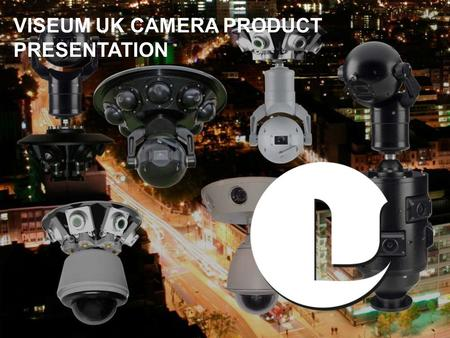 VISEUM UK CAMERA PRODUCT PRESENTATION. THE SOLUTION TO THE PROBLEM OF OPEN SPACE CCTV SURVEILLANCE Viseum IMC (Intelligent Moving Camera)