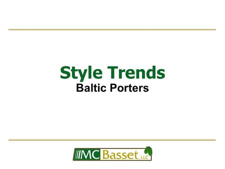 Style Trends Baltic Porters. Style History  Baltic Porters are named for the countries bordering the Baltic Sea  This style of beer traces its origins.