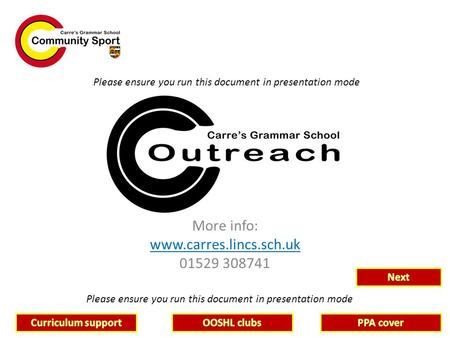 More info: www.carres.lincs.sch.uk 01529 308741 Please ensure you run this document in presentation mode.