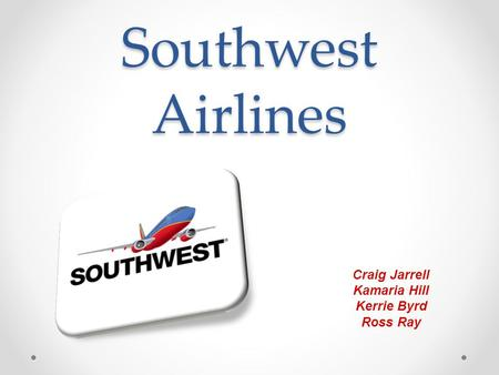 Southwest Airlines Craig Jarrell Kamaria Hill Kerrie Byrd Ross Ray.