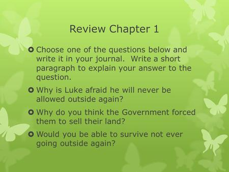 Review Chapter 1 Choose one of the questions below and write it in your journal. Write a short paragraph to explain your answer to the question. Why.