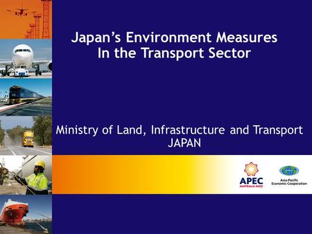 Japan's Environment Measures In the Transport Sector Ministry of Land, Infrastructure and Transport JAPAN.