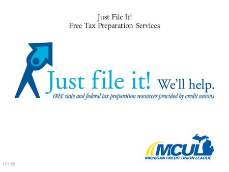 Just File It! Free Tax Preparation Services 12/1/09.