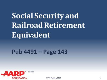TAX-AIDE Social Security and Railroad Retirement Equivalent Pub 4491 – Page 143 NTTC Training 20131.