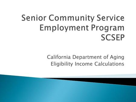 California Department of Aging Eligibility Income Calculations.