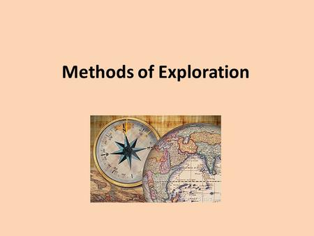 Methods of Exploration. Methods of Mineral Exploration The most common methods of mineral exploration are: Aerial methods – magnetic, gravity and electromagnetic.