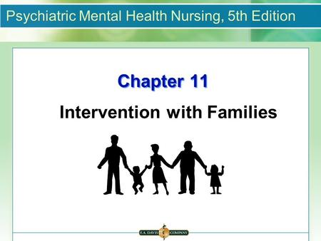 Psychiatric Mental Health Nursing, 5th Edition Chapter 11 Intervention with Families.