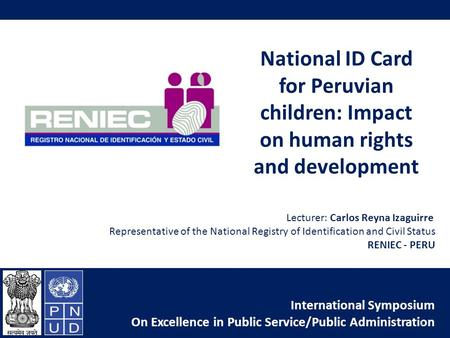 National ID Card for Peruvian children: Impact on human rights and development International Symposium On Excellence in Public Service/Public Administration.