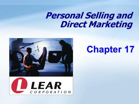 Personal Selling and Direct Marketing Chapter 17.