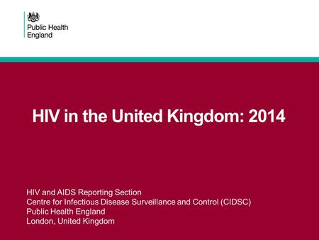 2 New HIV diagnoses and number of persons accessing HIV care in the United Kingdom: 2014.