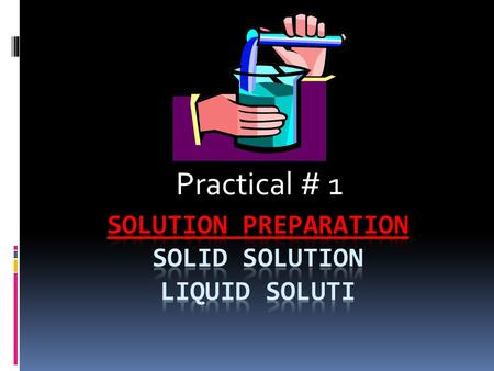 Solution preparation Solid solution Liquid soluti