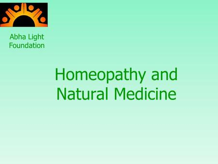 Homeopathy and Natural Medicine Abha Light Foundation.