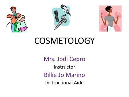 Mrs. Jodi Cepro Instructor Billie Jo Marino Instructional Aide