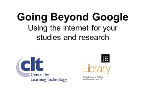 Going Beyond Google Using the internet for your studies and research.