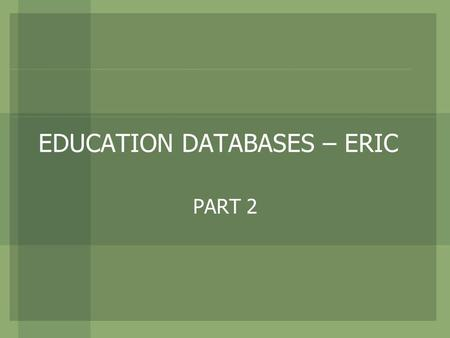 EDUCATION DATABASES – ERIC PART 2. Let's say you need only articles and they need to be research-based articles. Click on: Show more >> Select: