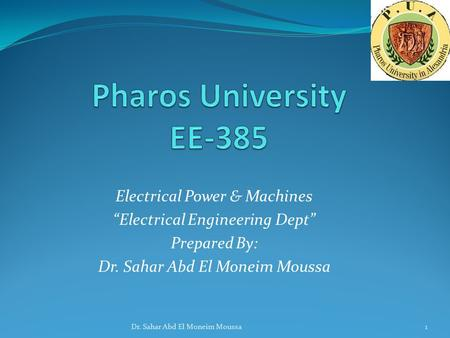 "Electrical Power & Machines ""Electrical Engineering Dept"" Prepared By: Dr. Sahar Abd El Moneim Moussa 1."