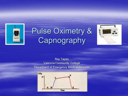 Pulse Oximetry & Capnography