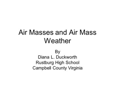 Air Masses and Air Mass Weather