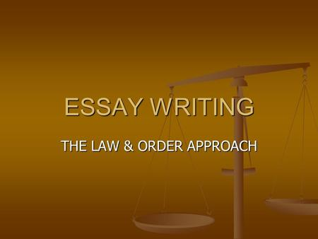 ESSAY WRITING THE LAW & ORDER APPROACH First you discover the body. We call this the prompt. We call this the prompt. Read the prompt very closely. Read.