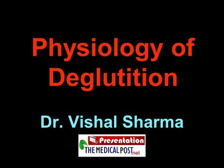 Physiology of Deglutition Dr. Vishal Sharma. Stages 1.Oral stage (lasts for 1 second, voluntary)  Preparatory phase  Propulsive phase 2.Pharyngeal Stage.