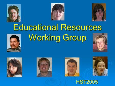 Educational Resources Working Group HST2005. THE TASK  Review educational area in the CERN webpage and make suggestions  What to keep  What to discard.