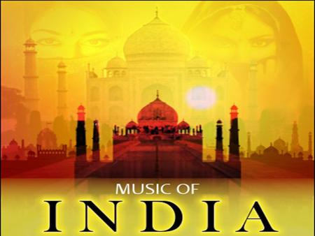 Indian music Includes multiple varieties of folk, popular, pop, classical music and R&B It has evolved over several eras Includes two subgenres- Hindustani.