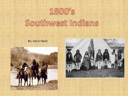 By: Aaron Rech. o The Southwestern Indians are any American Indian that live or once lived in the southwestern part of the U.S. o There were four main.