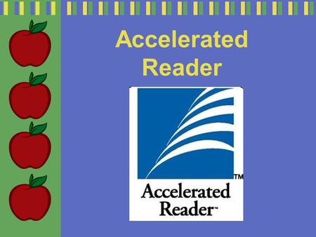 Accelerated Reader. Accelerated Reader is software for primary and secondary schools used for monitoring the practice of reading. It was created by Renaissance.