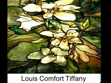 Louis Comfort Tiffany. American artist and designer (February 18,1848-January 17, 1933) Son of famed jeweler Charles Louis Tiffany, founder of Tiffany.