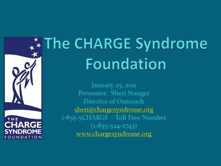 January 25, 2011 Presenter: Sheri Stanger Director of Outreach 1-855-5CHARGE – Toll Free Number (1-855-524-2743)