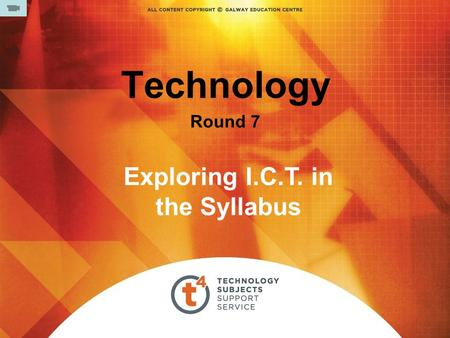 Technology Round 7 Exploring I.C.T. in the Syllabus.