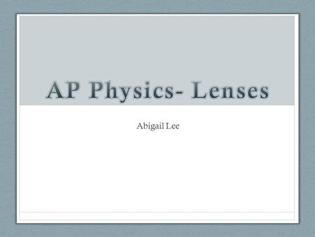 Abigail Lee. Lenses refract light in such a way that an image of the light source is formed. With a converging lens, paraxial rays that are parallel to.