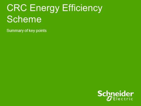 CRC Energy Efficiency Scheme Summary of key points.