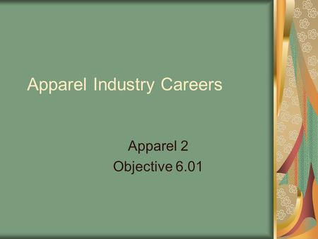 Apparel Industry Careers Apparel 2 Objective 6.01.