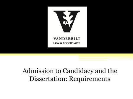 Admission to Candidacy and the Dissertation: Requirements.
